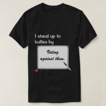 I stand up to bullies T-Shirt