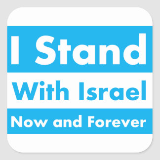 I Stand With Israel Now and Forever. Square Sticker