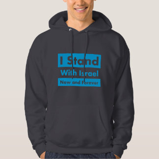 I Stand With Israel Now and Forever Sweatshirt