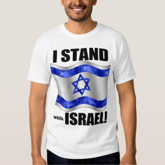 I stand with Israel! Shirts