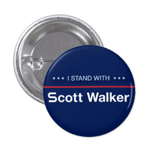 I Stand With Scott Walker Button