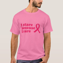 I Stare Because I Care T-Shirt