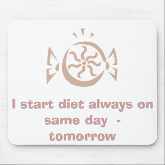 I start diet always on same day  -   tomorrow mouse pad