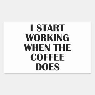 I Start Working When The Coffee Does Rectangular Sticker