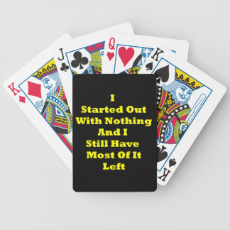 I Started Out With Nothing Sarcastic Bicycle Playing Cards