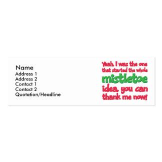 I started the whole Mistletoe Idea Funny Christmas Mini Business Card
