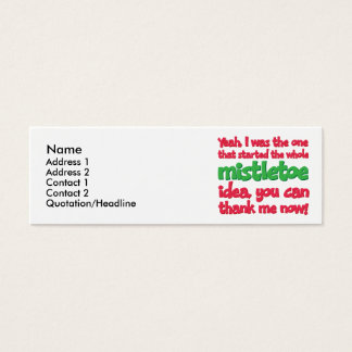 I started the whole Mistletoe Idea Funny Christmas Mini Business Card