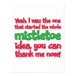 I started the whole Mistletoe Idea Funny Christmas Post Card