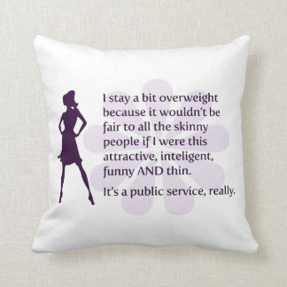 I stay a bit overweight because… pillow