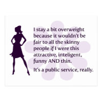 I stay a bit overweight because� postcard