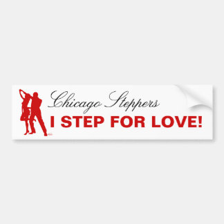 I Step For Love - Chicago Steppers Bumper Sticker