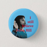 "I still believe Anita Hill Button<br><div class=""desc"">I still believe Anita Hill</div>"