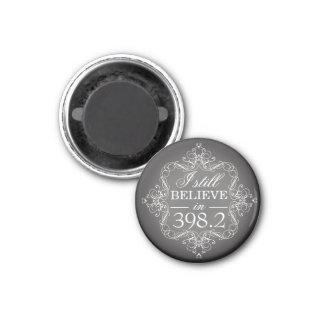 I Still Believe in 398.2 Fairytale Lover 1 Inch Round Magnet