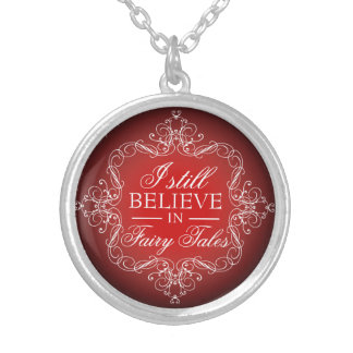 I Still Believe in Fairy Tales Love Necklace