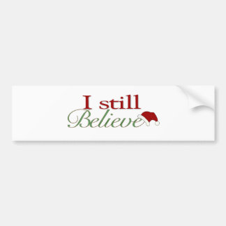 I Still Believe (In Santa) Bumper Sticker