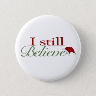 I Still Believe (In Santa) Button