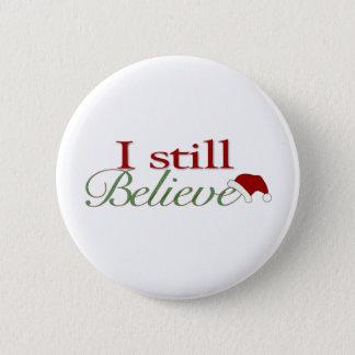 I Still Believe In Santa Pinback Button