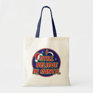 I Still Believe in Santa Tote Bag