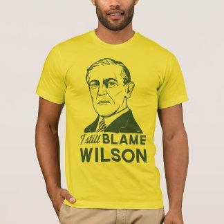 I Still Blame Woodrow Wilson T-Shirt