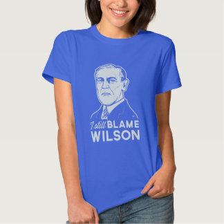 I Still Blame Woodrow Wilson Tee Shirts