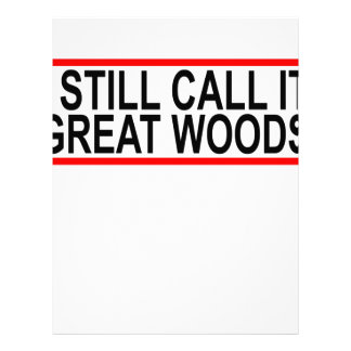I STILL CALL IT GREAT WOODS.png Letterhead