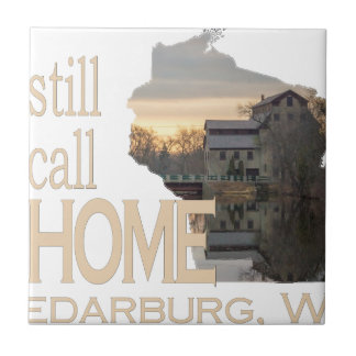 I Still Call it Home Cedarburg WI Ceramic Tile