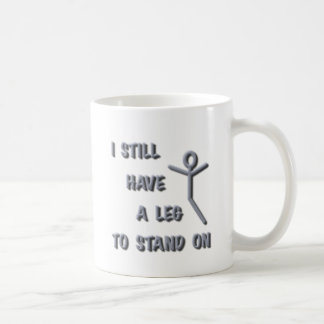 I Still Have a Leg to Stand on,silver,stickman Coffee Mug