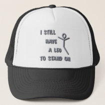 I Still Have a Leg to Stand on,silver,stickman Trucker Hat