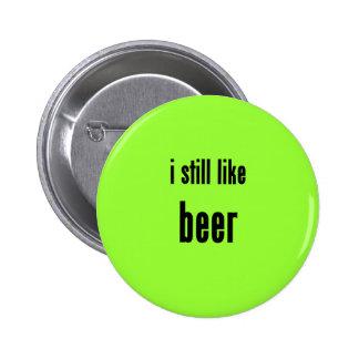 i still like beer buttons