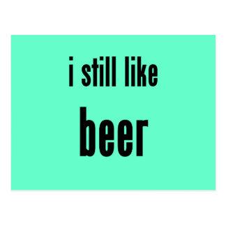 i still like beer postcard