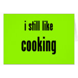 i still like cooking card