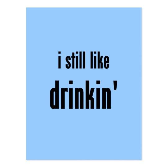 i still like drinkin' postcard