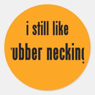 i still like rubber necking classic round sticker