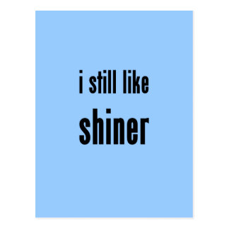 i still like shiner postcard