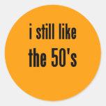 i still like the 50's classic round sticker