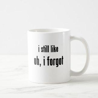 i still like uh, i forgot coffee mug