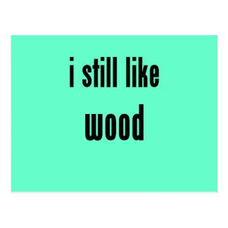 i still like wood postcard
