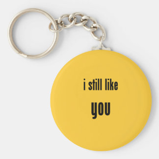 i still like you keychain