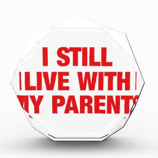 I still live with my parents acrylic award