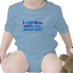 i still live with my parents! baby bodysuit