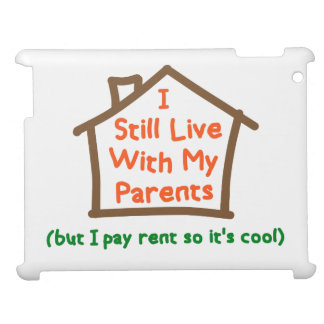 I Still Live With My Parents But Pay Rent iPad Case