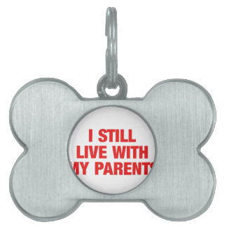 I still live with my parents pet name tag