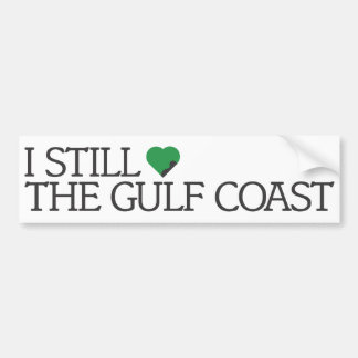 I still love the Gulf Coast Car Bumper Sticker