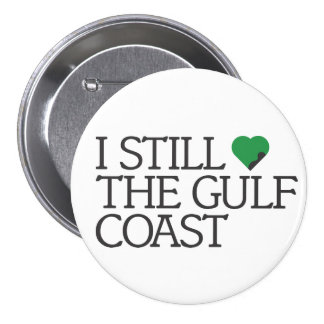 I still love the Gulf Coast Pinback Button