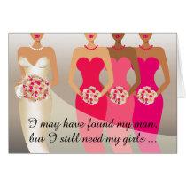 I still need my girls Bridesmaid | fuschia Card