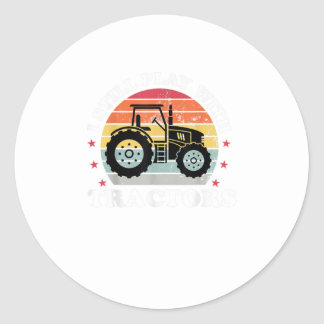 I Still Play With Tractors Funny Farmer Classic Round Sticker