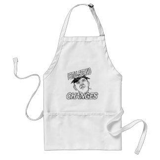 I Still See No Changes Adult Apron