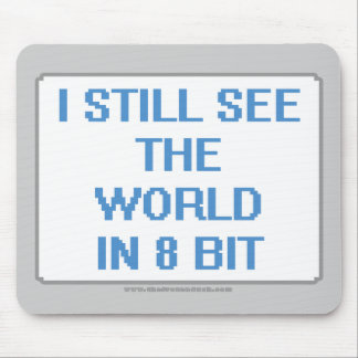 I Still See the World in 8 Bit Mouse Pad