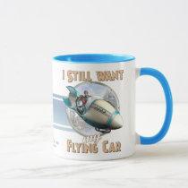 I Still Want My Flying Car Mug