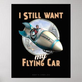 "I Still Want My Flying Car poster (16x20"")"